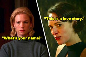 """Betty Draper with text, """"What's your name?"""" and Fleabag with text, """"This is a love story"""""""