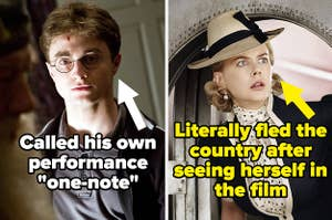 """Danielle Radcliffe in Harry Potter 6 labeled """"called his own performance one-note"""" and nicole kidman in australia labeled """"literally fled the country after seeing herself in the film"""""""