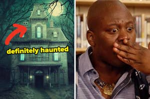 On the left, an old, Victorian-style house at night with an arrow pointing to it and definitely haunted typed underneath it, and on the right, Titus from Unbreakable Kimmy Schmidt covering his mouth in horror
