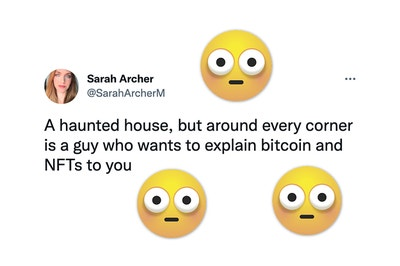 """A tweet where a girl says """"a haunted house, but around every corner is a guy who wants to explain bitcoin and NFTs to you"""""""