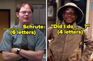 On the left, Dwight from The Office labeled blank Schrute 6 letters, and on the right, Urkel from Family Matters labeled Did I do blank 4 letters