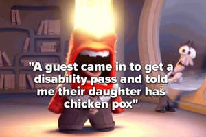 """Anger from Inside Out screaming with text over the image that reads """"a guest came in to get a disability pass and said their daughter has chicken pox"""""""