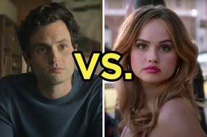 On the left, Penn Badgley as Joe on You, and on the right, Debby Ryan as Patty on Insatiable with versus typed in the middle