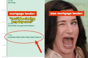 """text saying """"mortgage lender: you'll be closing any day now"""" over image of calendar with """"CLOSING"""" event; text saying """"also mortgage lender:"""" over image of Kathryn Hahn in Wandavision winking"""
