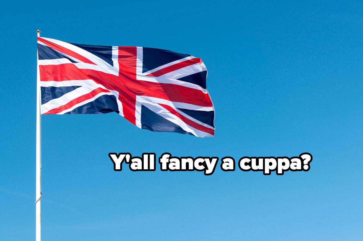 """Yall fancy a cuppa?"" over a british flag"