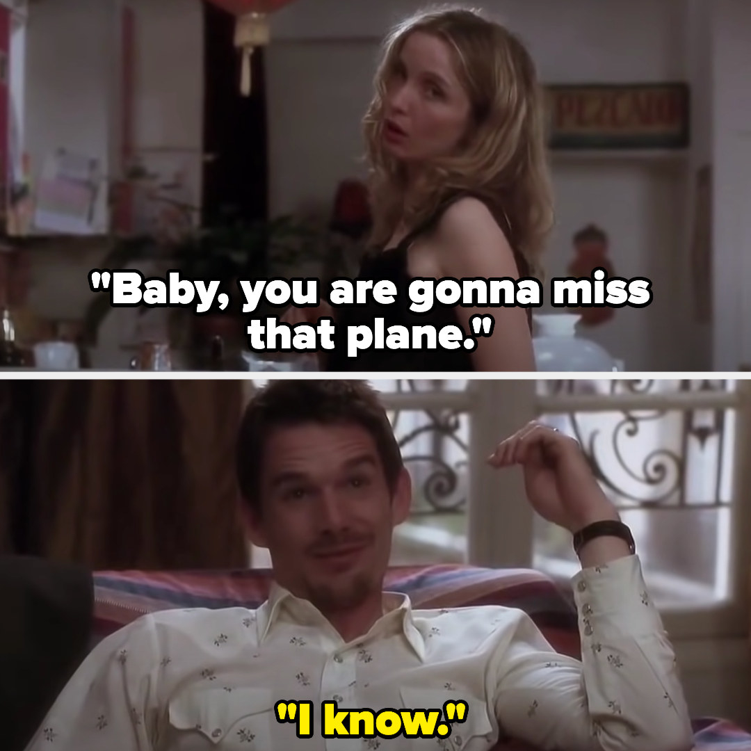"""Celine: """"Baby, you are gonna miss that plane."""" Jesse: """"I know"""""""
