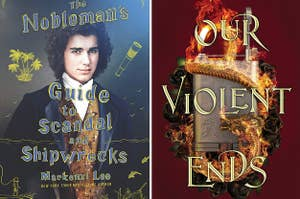 """(left) cover of """"the nobleman's guide to scandal and shipwrecks;"""" (right) cover of """"our violent ends"""""""