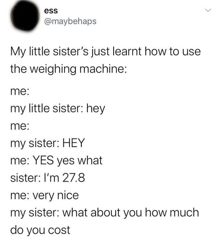 child thinks a scale tells you how much you cost