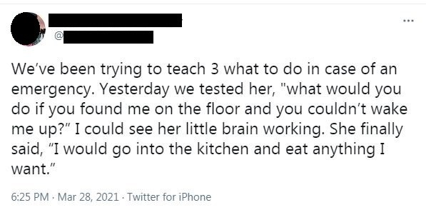 parent asks child what they would do if they found them on the floor unconscious and they say go to the kitchen and eat