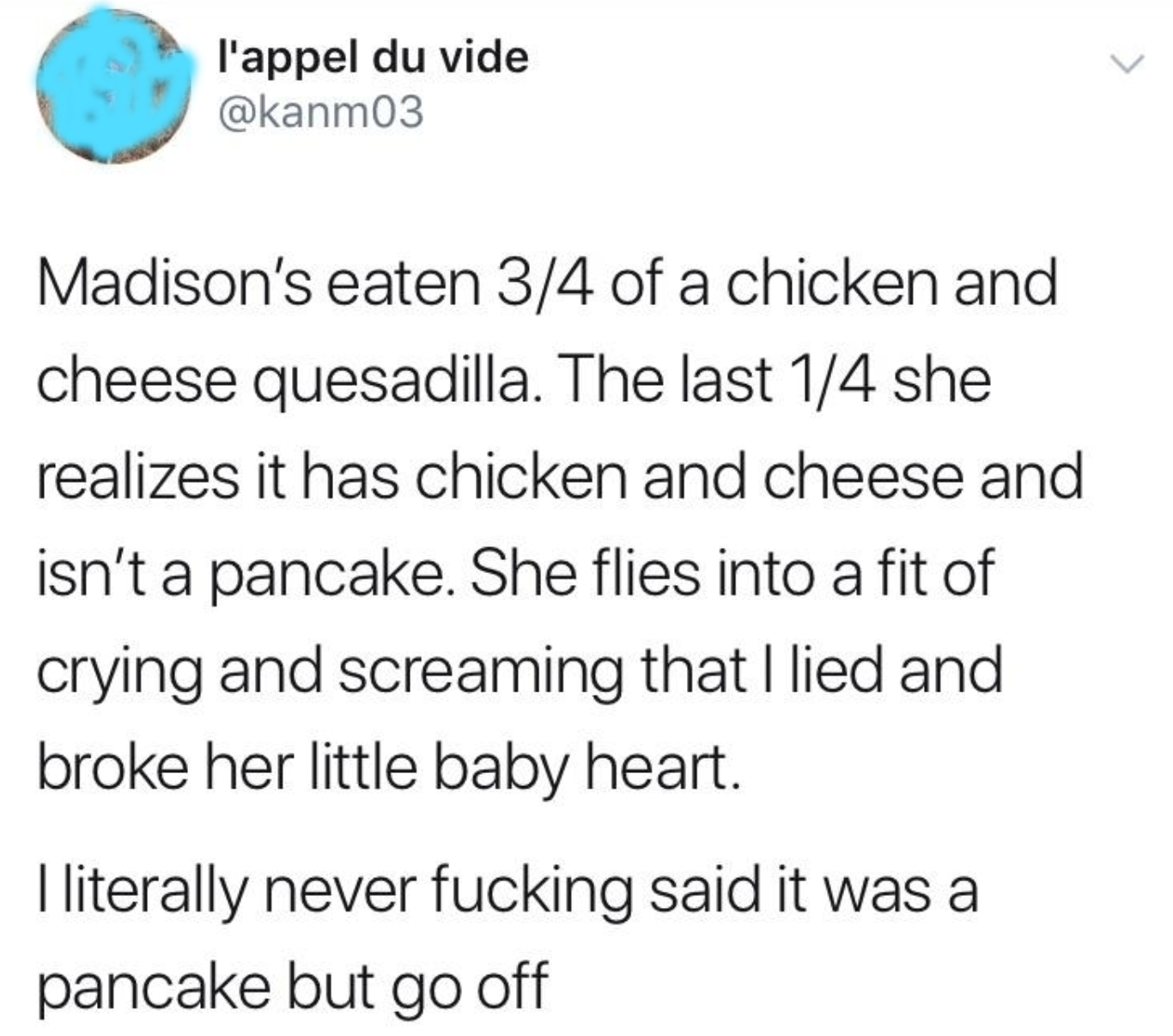 child gets mad a quesadilla is not a pancake