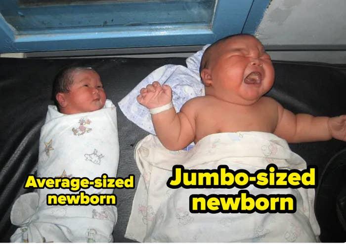 An average-sized newborn and a jumbo-sized one