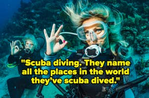 """Women scuba diving and the words """"They name all the places in the world they've scuba dived"""""""