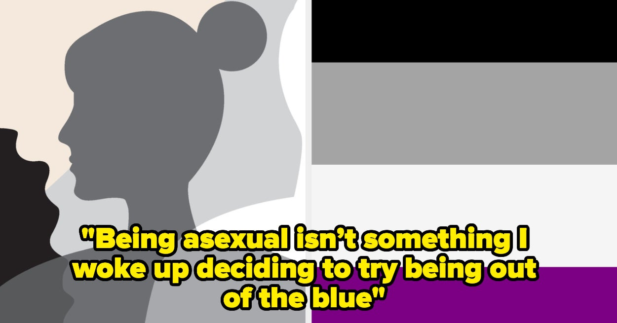 I'm Asexual And I Don't Need Anyone Telling Me Why I May Not Be