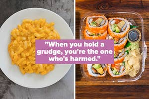 On the left, some mac and cheese, and on the right, some sushi in a plastic container with a side of soy sauce, wasabi, and fresh ginger labeled when you hold a grudge, you're the one who's harmed