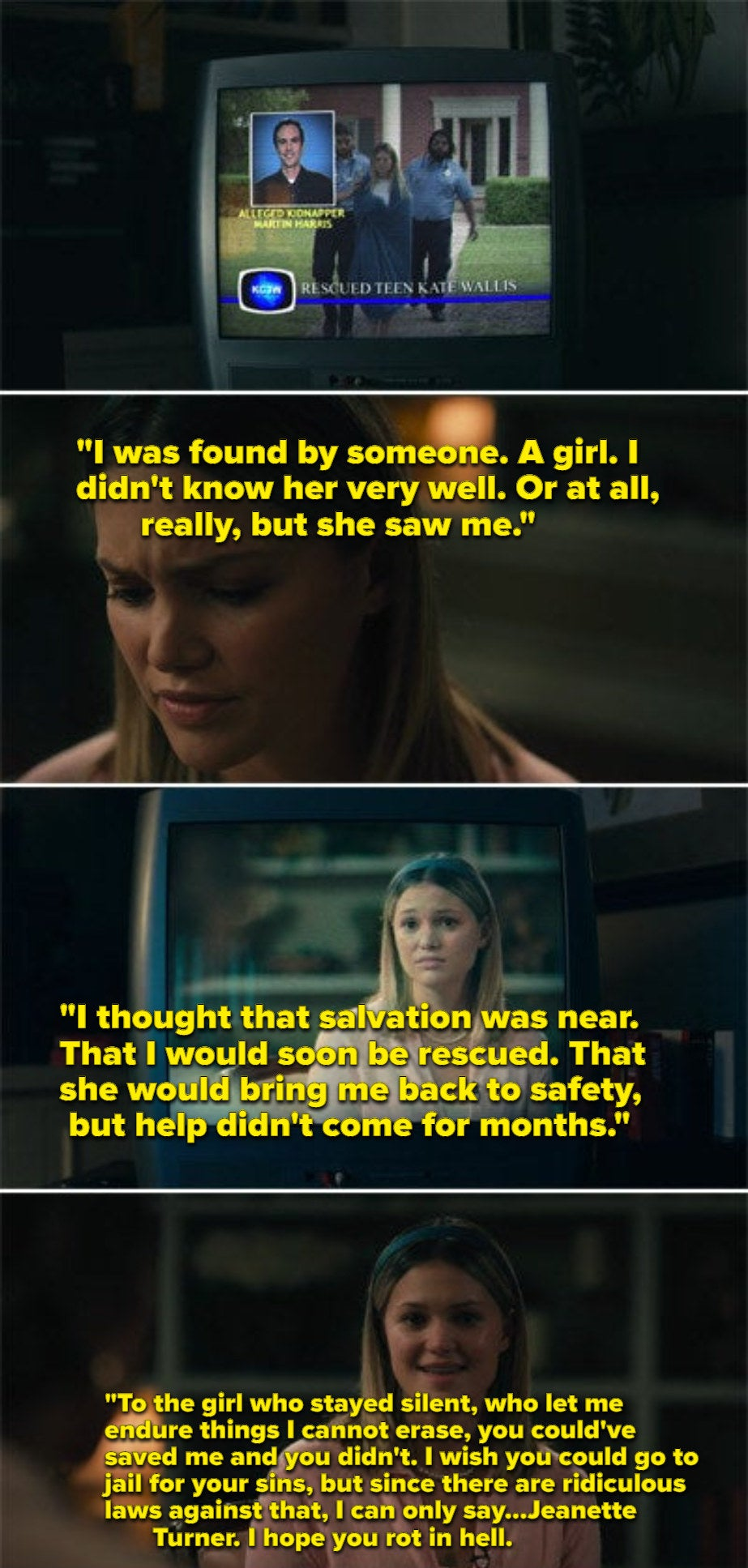 Kate on national television saying that Jeanette Turner saw her while she was being held captive