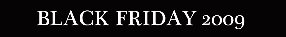 Black Friday 2009 Sales