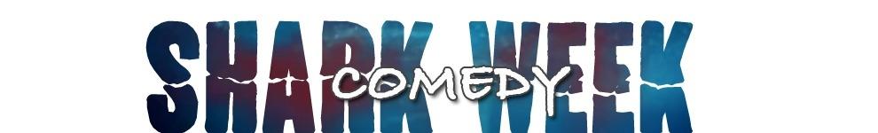 SharkWeekComedy