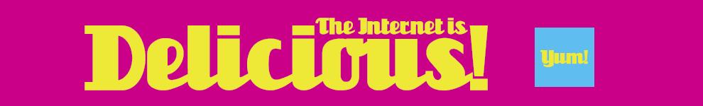 TheInternetIsDelicious