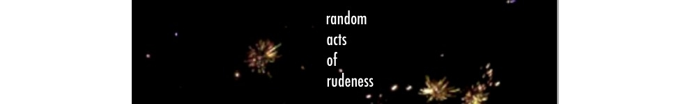 RandomActsofRudeness