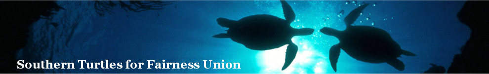 Southern Turtles for Fairness Union (STFU)