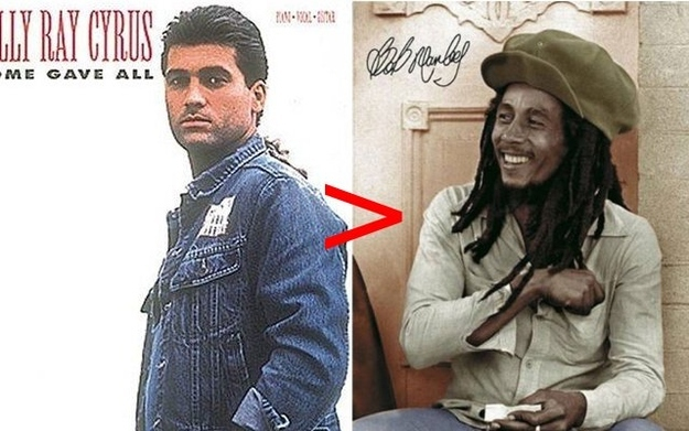 "People actually bought Billy Ray Cyrus' album ""Some Gave All..."" 20 million people. More than any Bob Marley album"