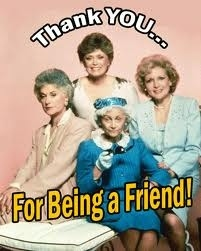 Thank You for Being a Friend- Golden Girls Theme Song