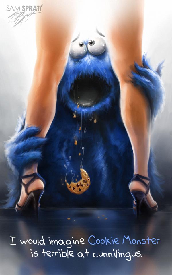 Dirty Cookie Monster by Sam Spratt