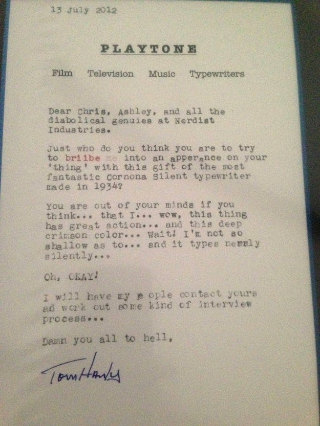 After Nerdist founder Chris Hardwick and crew sent Tom Hanks a 1934 Corona typewriter with a typed invitation to join them on their podcast, Hanks tactfully responded with a clever, and well-typed, letter agreeing to the interview.
