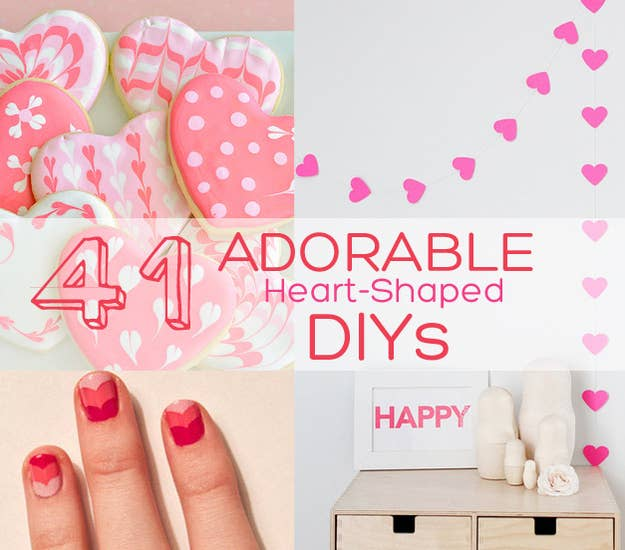 41 HeartShaped DIYs To Actually Get You Excited For Valentines Day