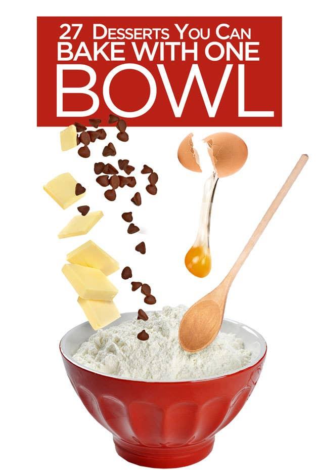 27 Amazingly Easy One-Bowl Desserts