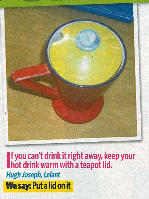 Or you could just make a fresh cup of tea.