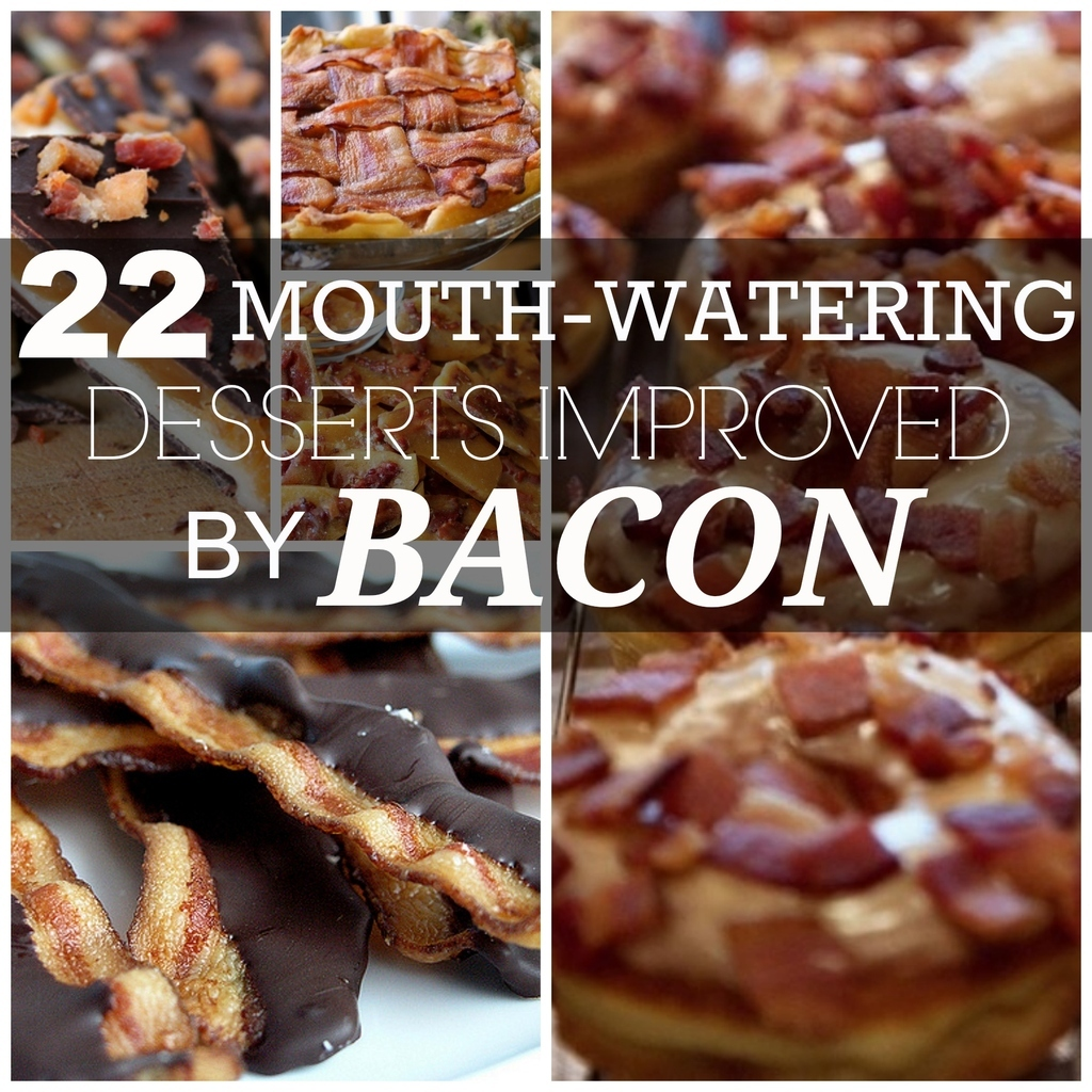 22 Mouthwatering Desserts Improved By Bacon