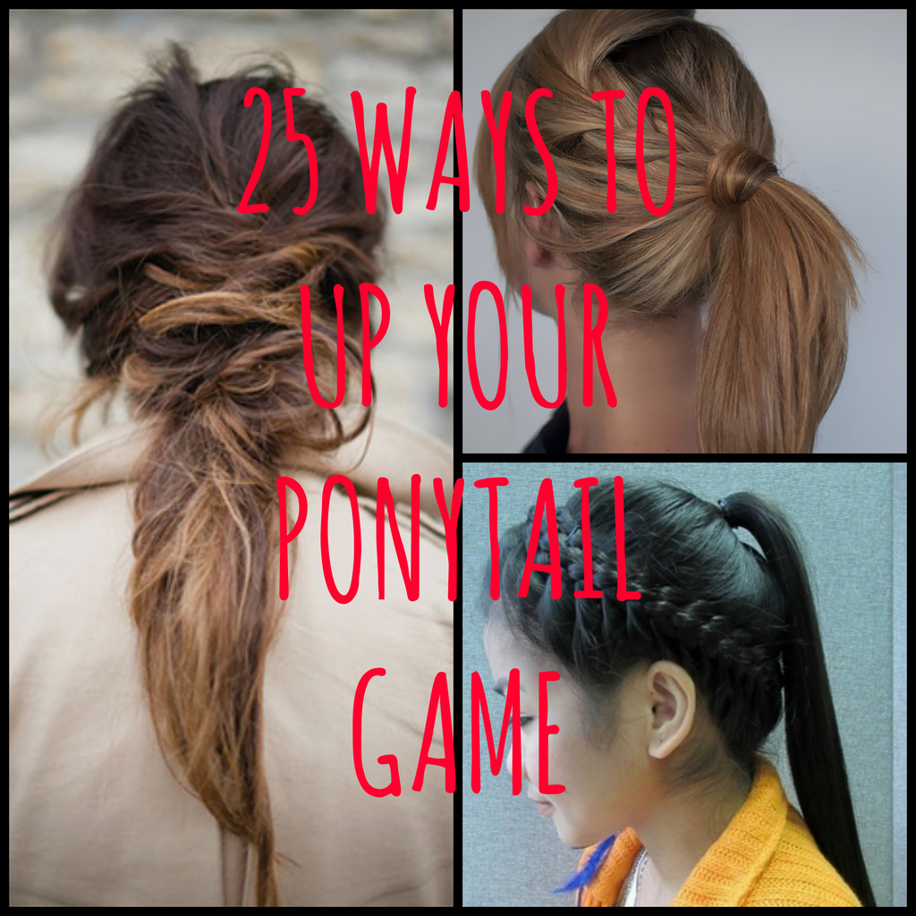 25 Ways To Up Your Ponytail Game