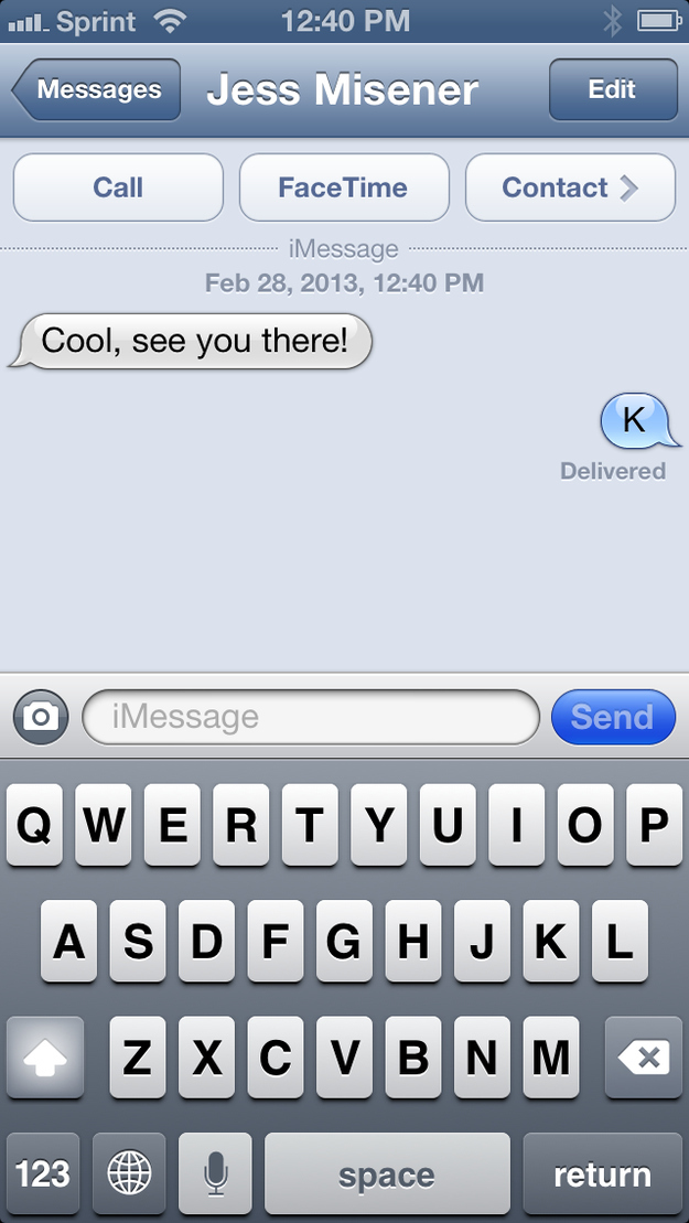 "But the WORST of the worst texting offenses, by far, is the single letter text ""K."""