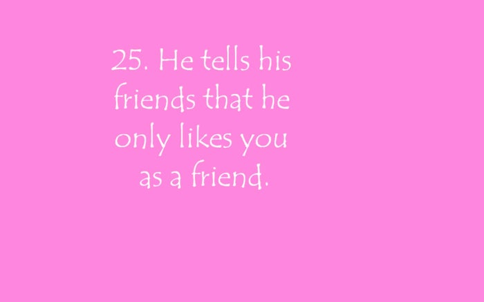 So I guess if he friendzones you that means he really likes you!