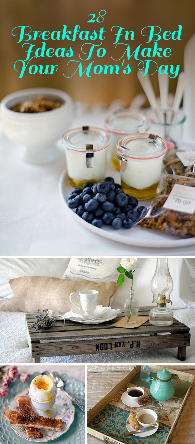 28 Breakfast In Bed Ideas To Make Your Mom S Day