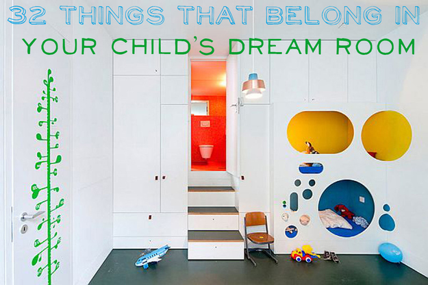 32 Things That Belong In Your Child 39 s Dream Room. Cool Things To Have In Your Room