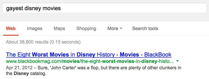 "Another search, this one for ""gayest Disney movies,"" shows the same problematic result."