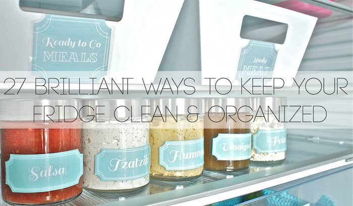27 Brilliant Hacks To Keep Your Fridge Clean And Organized