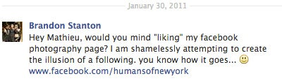 "In honor of HONY's one millionth ""like,"" here's a screenshot of the message I sent to all my friends and family on day one. I remember it was kind of embarrassing, and I winced a little bit every time I hit ""send."" But, hey-- you've got to start somewhere."
