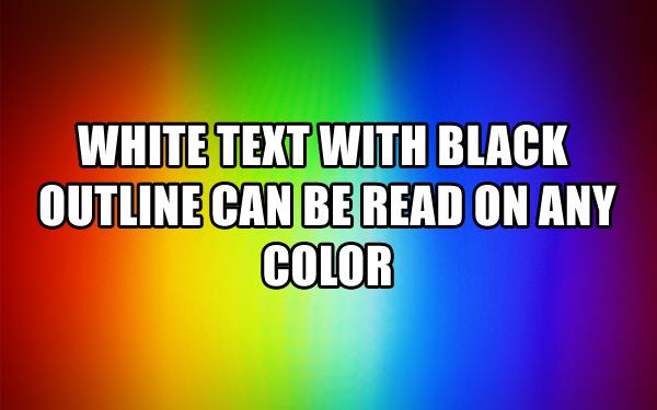 """Use """"meme font"""" for presentations."""
