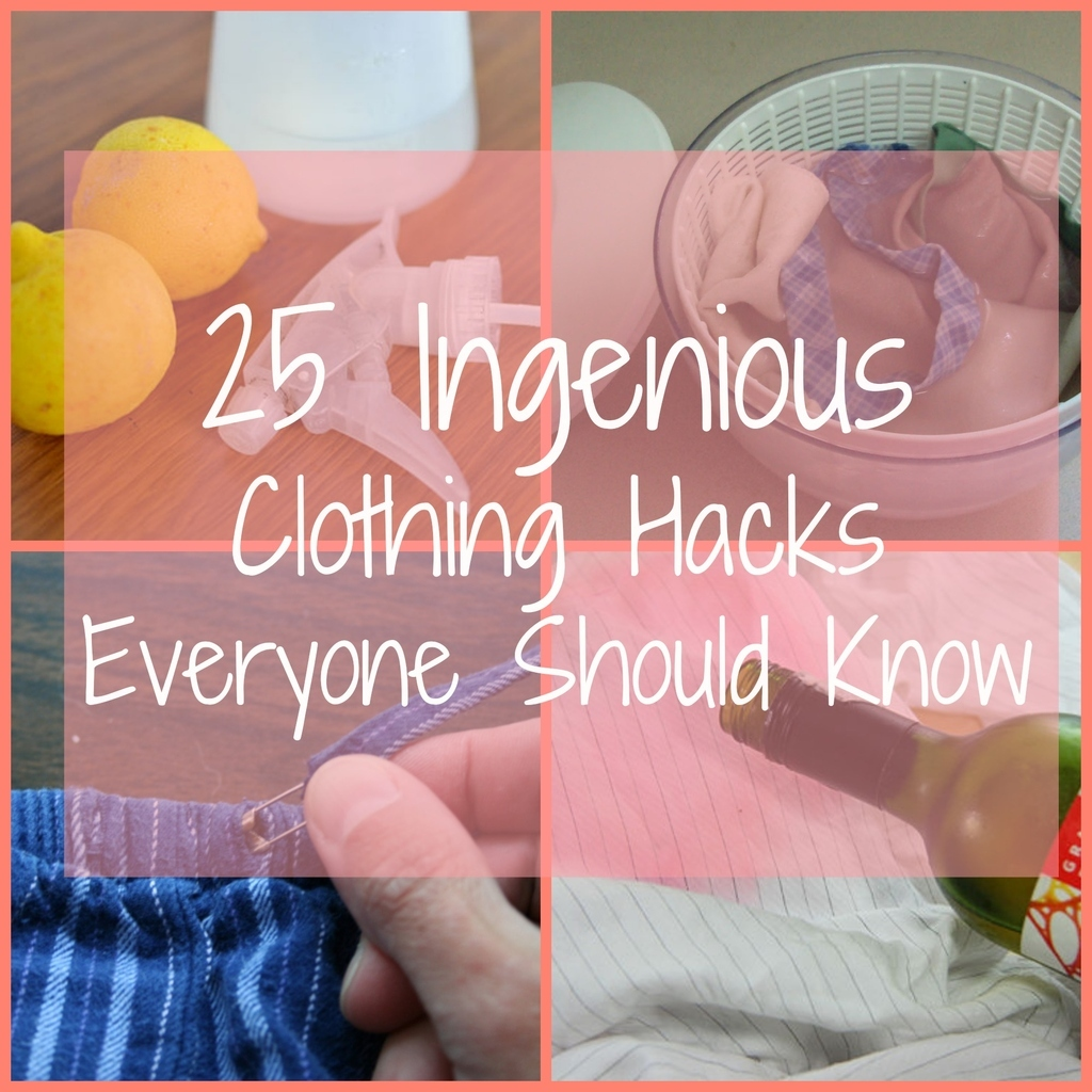 25 Ingenious Clothing Hacks Everyone Should Know