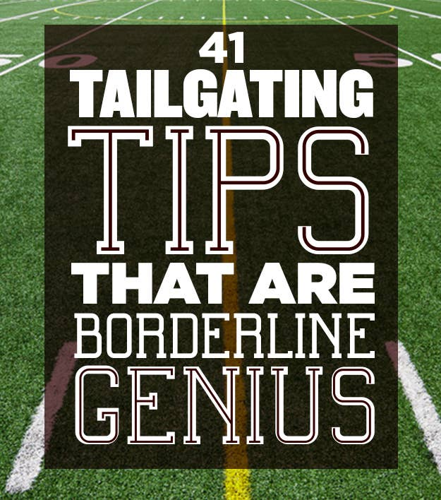 41 Tailgating Tips That Are Borderline Genius
