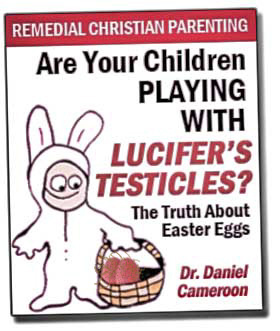 Are Your Children Playing With Lucifer's Testicles?