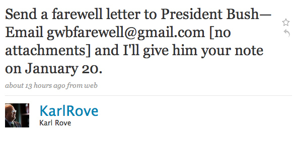 From Karl Rove's Twitter: Send a Farewell Letter to Bush