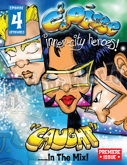 """C2& PÓSSE: INNER-CITY HEROES™ (Langdon Street Press, a Hillcrest Publishing Group Imprint; $16.95; December 2008; ISBN: 978-1-934938-04-1) Debuts Its Premiere Issue With Episode #4 Entitled:""""Caught in the Mix""""."""