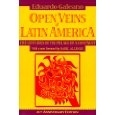 Open Veins of Latin America: Five Centuries of the Pillage of a Continent.""