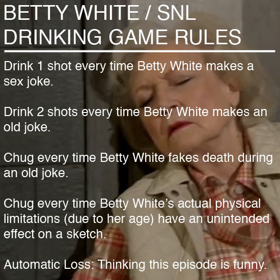 The Betty White On SNL DRINKING GAME!