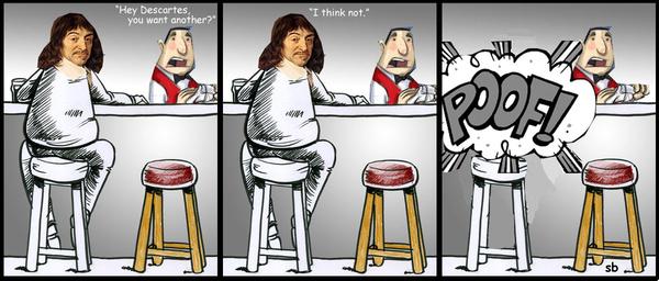 Descartes Walks Into a Bar...