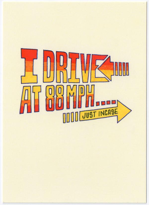 I Drive At 88MPH